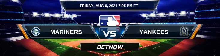 Seattle Mariners vs New York Yankees 08-06-2021 Predictions MLB Preview and Spread