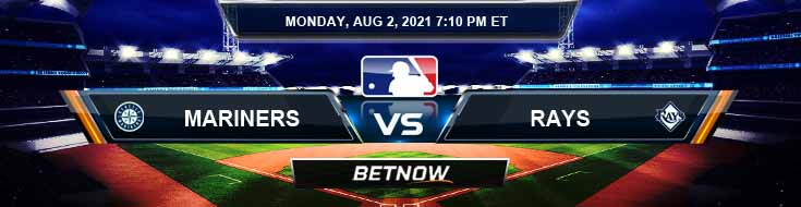 Seattle Mariners vs Tampa Bay Rays 08-02-2021 Baseball Tips Forecast and Analysis