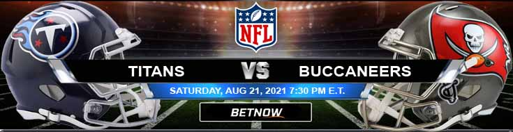Tennessee Titans vs Tampa Bay Buccaneers 08-21-2021 NFL Previews Spread and Game Analysis