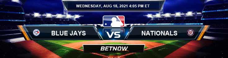 Toronto Blue Jays vs Washington Nationals 08-18-2021 Predictions MLB Preview and Spread