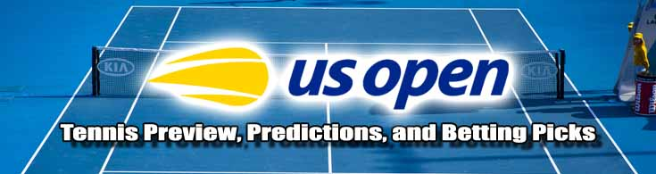 US Open Tennis Preview, Predictions, and Betting Picks