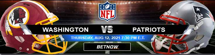 Washington vs New England Patriots 08-12-2021 Predictions Previews and Spread