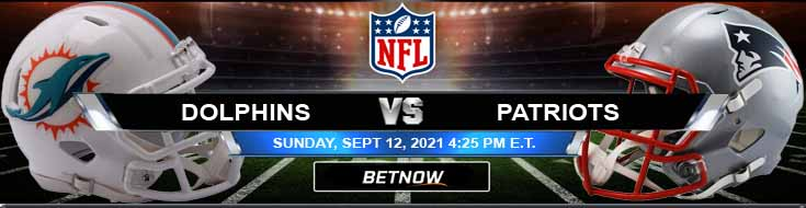 Favorite Sunday Betting Predictions for the Game Between Dolphins and Patriots 09-12-2021