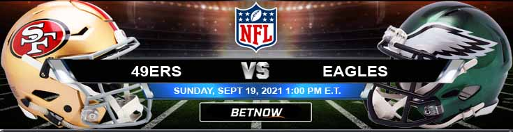 Football Game Analysis NFL 2021 San Francisco 49ers vs Philadelphia Eagles 09-19-2021 Best BetNow Bets