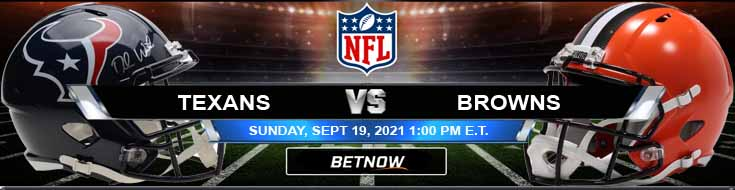 Houston Texans vs Cleveland Browns 09-19-2021 Odds Picks and Predictions