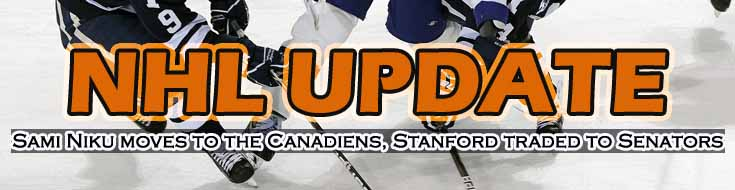 NHL Update Sami Niku Moves to the Canadiens Stanford Traded to Senators