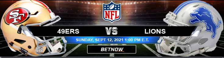 San Francisco 49ers vs Detroit Lions 09-12-2021 Picks Predictions and Game Analysis