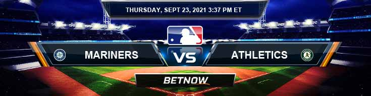 Seattle Mariners vs Oakland Athletics 09-23-2021 Odds Baseball Forecast and Tips