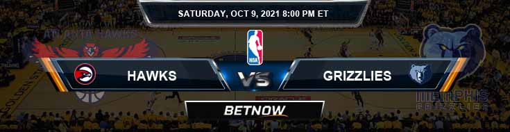 Atlanta Hawks vs Memphis Grizzlies 10-9-2021 Odds Picks and Previews