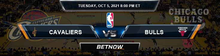 Cleveland Cavaliers vs Chicago Bulls 10-5-2021 Odds Picks and Previews