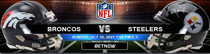 Denver Broncos vs Pittsburgh Steelers 10-10-2021 Predictions Previews and Analysis