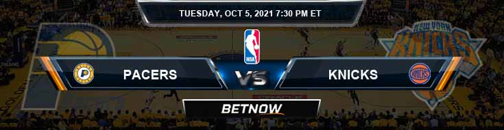 Indiana Pacers vs New York Knicks 10-5-2021 Spread Picks and Previews