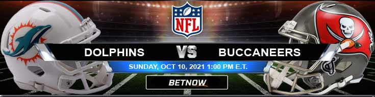 Miami Dolphins vs Tampa Bay Buccaneers 10-10-2021 Odds Picks and Forecast