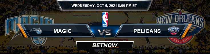 Orlando Magic vs New Orleans Pelicans 10-6-2021 NBA Spread and Picks