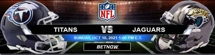 Tennessee Titans vs Jacksonville Jaguars 10-10-2021 Football Betting Previews and Predictions