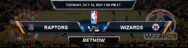 Toronto Raptors vs Washington Wizards 10-12-2021 Odds Picks and Previews